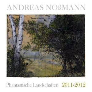 Phantastische Landschaften 2011 - 2012