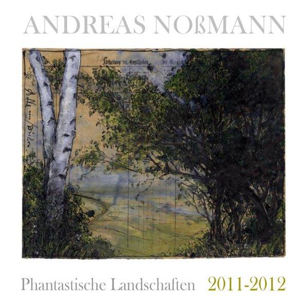 Phantastische Landschaften 2011 – 2012